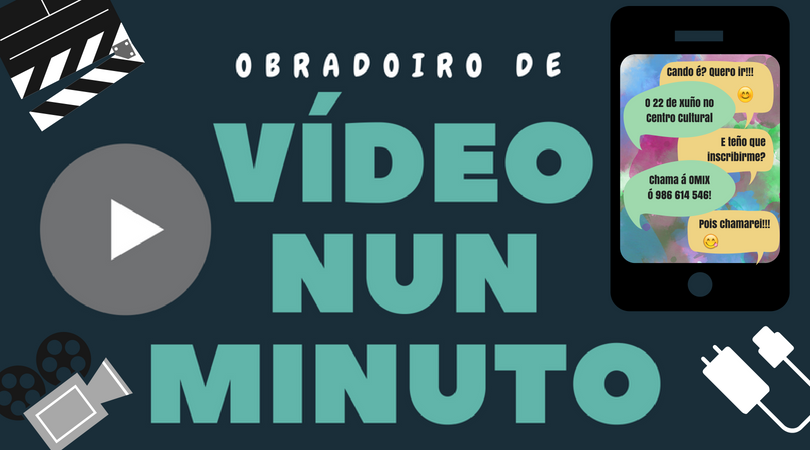 Obradoiro de vídeo nun minuto