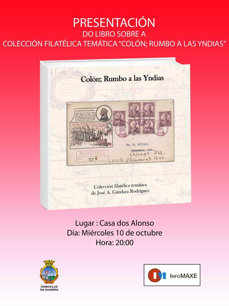 O vindeiro mércores día 10 de outubro ás 20:00h a Casa dos Alonsos acolle a presentación do libro «Colón rumbo a las Yndias» da autoría de José Ángel Gándara.