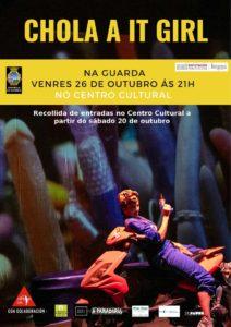 O Centro Cultural da Guarda acolle o vindeiro venres día 26 de outubro ás 21:00h da noite a representación do espectáculo teatral «Chola it a girl» da compañía de teatro ArtesaCía co elenco de Laura Villaverde.