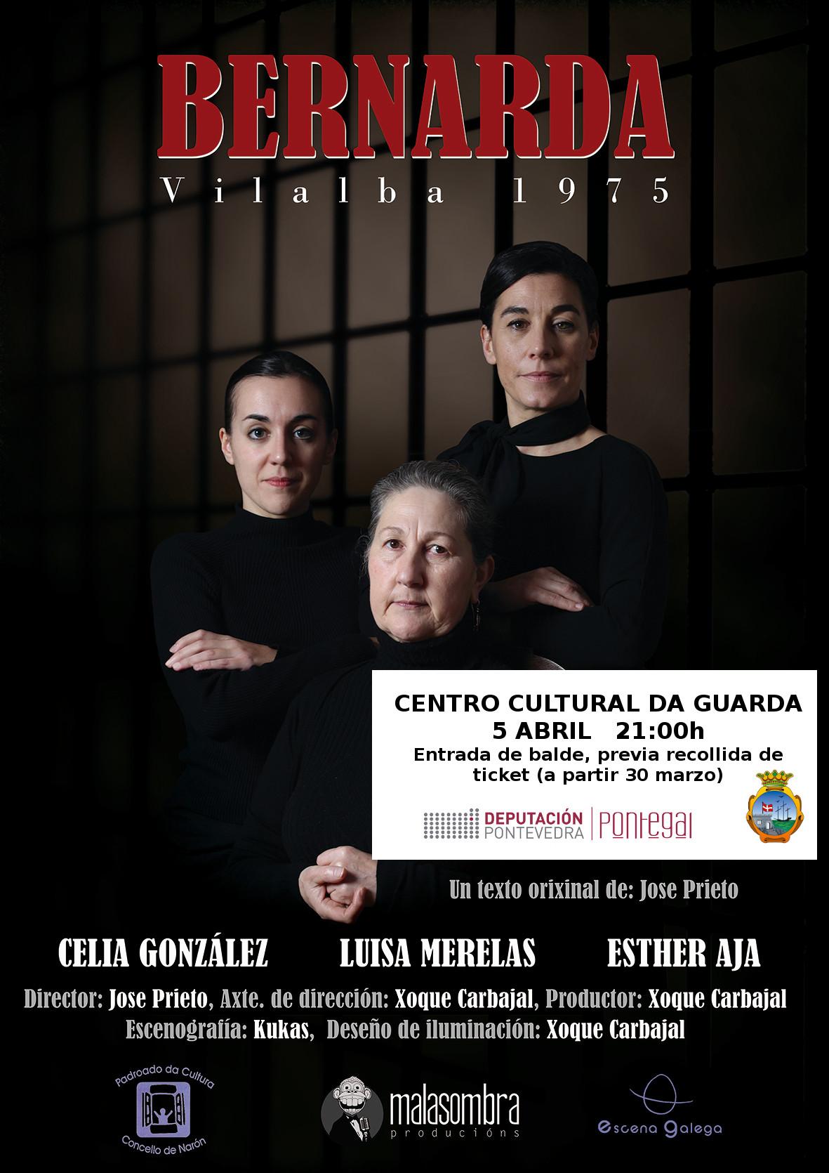 O Centro Cultural da Guarda será o escenario para a representación teatral de «Bernarda» a cargo da Compañía Malasombra Producións, prevista para o vindeiro venres día 5 de abril ás 21:00h.